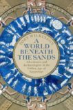 Toby Wilkinson | The World Beneath the Sands | 9781509858705 | Daunt Books