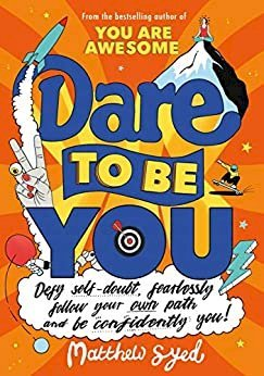 Matthew Syed | Dare to Be You | 9781526362377 | Daunt Books