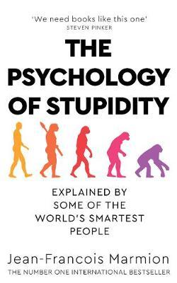 Jean-Francois Marmion | The Psychology of Stupidity | 9781529053838 | Daunt Books