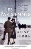 Anne Sebba   Les Parisiennes   9781780226613   Daunt Books