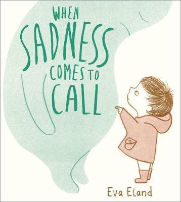 Evs Eland   When Sadness Comes to Call   9781783447954   Daunt Books