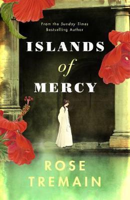 Rose Tremain | Islands of Mercy | 9781784743314 | Daunt Books