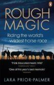 Lara Prior-Palmer | Rough Magic: Riding the World's Greatest Horse Race | 9781785038860 | Daunt Books