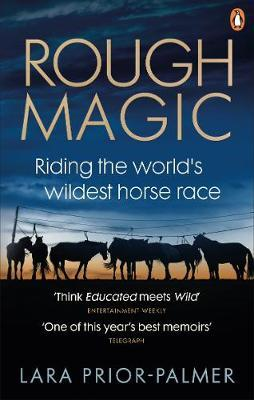 Rough Magic: Riding The World's Greatest Horse Race