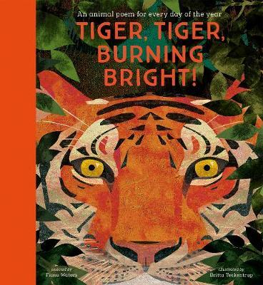 Tiger, Tiger, Burning Bright! An Animal Poem For Every Day of the Year