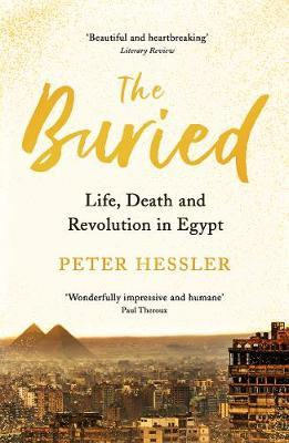 The Buried: Life, Death and Revolution In Egypt