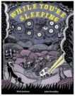 Mick Jackson and John Broadley | While You're Sleeping | 9781843654650 | Daunt Books