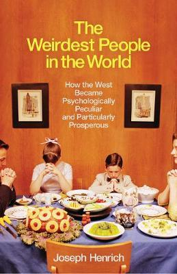Joseph Henrich | The Weirdest People in the World | 9781846147968 | Daunt Books