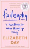 Elizabeth Day | Failosophy: A Handbook for When Things Go Wrong | 9780008420383 | Daunt Books