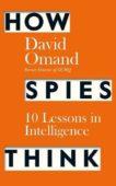 David Omand | How Spies Think | 9780241385180 | Daunt Books