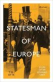 TG Otte | Statesman of Europe: A Life of Sir Edward Grey | 9780241413364 | Daunt Books