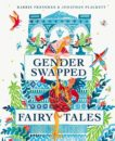 Karrie Fransman and Jonathan Plackett   Gender Swapped Fairy Tales   9780571360185   Daunt Books