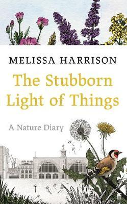 The Stubborn Light of Things: A Nature Diary