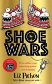 Liz Pinchon | Shoe Wars | 9781407191096 | Daunt Books
