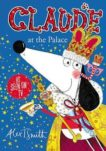 Alex T. Smith | Claude at the Palace | 9781444932003 | Daunt Books