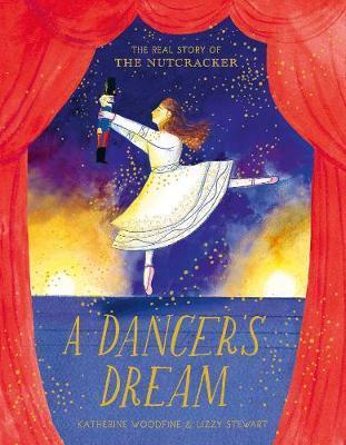 Katherine Woodfine and Lizzy Stewart | A Dancer's Dream | 9781471186158 | Daunt Books