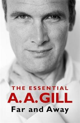 Far and Away: The Essential Aa Gill