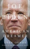 Evan Osnos | Joe Biden - American Dreamer | 9781526635174 | Daunt Books