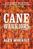Alex Wheatle | Cane Warriors | 9781783449873 | Daunt Books