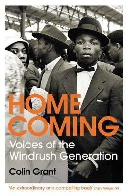 Homecoming :voices of the Windrush Generation