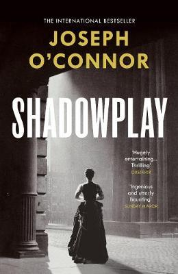 Joseph O'Connor | Shadowplay | 9781784709150 | Daunt Books
