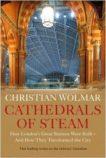 Christian Wolmar | Cathedrals of Steam | 9781786499202 | Daunt Books
