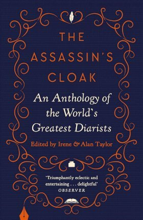 The Assassin's Cloak: An Anthology of the World's Greatest Diarists (20th Anniversary Edition)