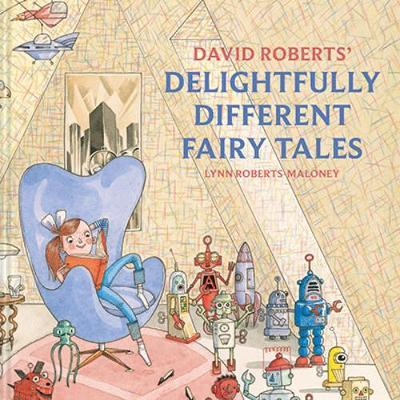 David Roberts | David Roberts' Delightfully Different Fairy Tales | 9781843654759 | Daunt Books
