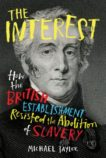 Michael Taylor | The Interest: How the British Establishment Resisted the Abolition of Slavery | 9781847925718 | Daunt Books