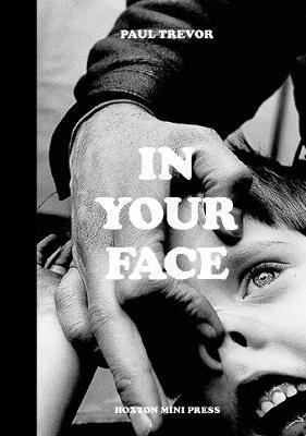 Paul Trevor | In Your Face | 9781910566800 | Daunt Books