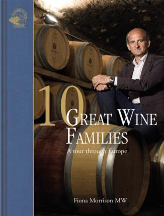 10 Great Wine Families – A Tour Through Europe