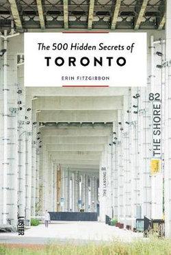 The 500 Hidden Secrets of Toronto