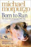 Michael Morpurgo | Born to Run | 9780007230594 | Daunt Books