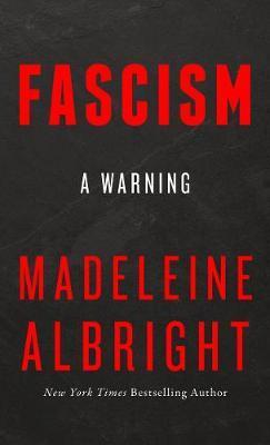 Madeleine Albright | Fascism: A Warning | 9780008282301 | Daunt Books