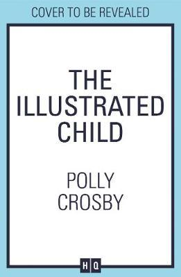 Polly Crosby | The Illustrated Child | 9780008358402 | Daunt Books