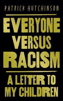 Patrick Hutchinson | Everyone Versus Racism | 9780008443993 | Daunt Books