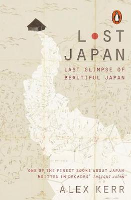 Alex Kerr | Lost Japan: Last Glimpse of Beautiful Japan | 9780141979748 | Daunt Books