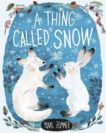 Yuval Zommer | A Thing Called Snow | 9780192769824 | Daunt Books