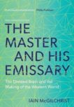 Iain McGilchrist   The Master and his Emissary   9780300245929   Daunt Books