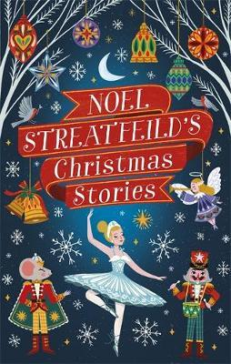 Noel Streatfeild | Noel Streatfeild's Christmas Stories | 9780349010939 | Daunt Books