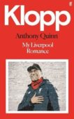 Anthony Quinn | Klopp: My Liverpool Romance | 9780571364961 | Daunt Books