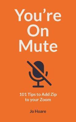 Jo Hoare | You're On Mute | 9780711263604 | Daunt Books
