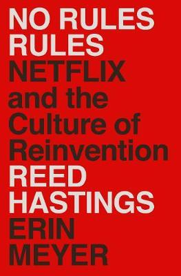 Reed Hastings | No Rules Rules: Netflix and the Culture of Reinvention | 9780753553633 | Daunt Books
