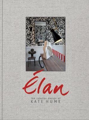 Kate Hume   Elan: The Interior Design of Kate Hume   9780847861293   Daunt Books