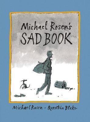 Michael Rosen | Michael Rosen's Sad Book | 9781406317848 | Daunt Books