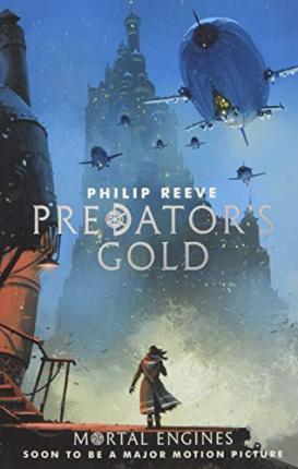 Philip Reeve | Predator's Gold | 9781407189154 | Daunt Books