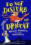 Michelle Robinson | Do Not Disturb the Dragons | 9781408894880 | Daunt Books