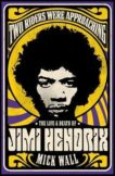 Mick Wall | Two Riders Were Approaching: The Life and Death of Jimi Hendrix | 9781409160311 | Daunt Books