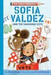 Andrea Beaty | Sofia Valdez and the Vanishing Vote | 9781419743504 | Daunt Books