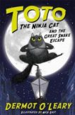 Dermot O'Leary   Toto the Ninja Cat and the Great Snake Escape   9781444939453   Daunt Books